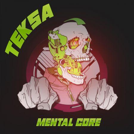 Teksa - Mental Core