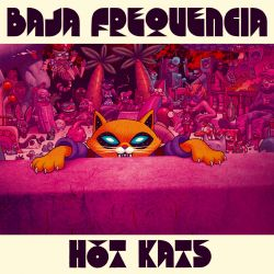 Baja Frequencia - Hot Kats