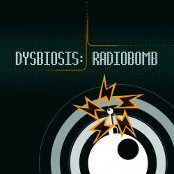 Radio Bomb - Dysbiosis