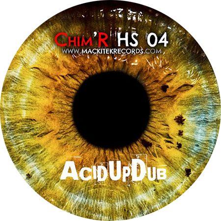 Acid Up Dub / Vikkei - Chim'R