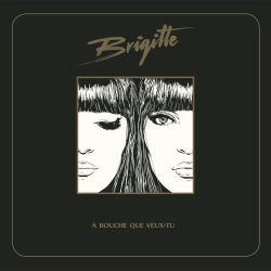 Brigitte - À Bouche Que...