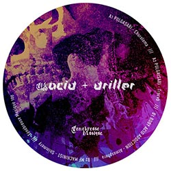 Acid Driller - Ténébreuse...