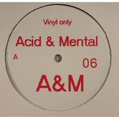 Acid & Mental 06