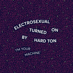 Electrosexual Turned On By...